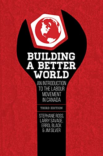 9781552667873: Building a Better World: An Introduction to the Labour Movement in Canada