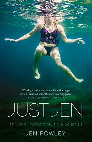 Just Jen: Thriving Through Multiple Sclerosis: Jen Powley