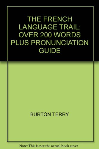9781552670279: The French Language Trail: Over 200 Words Plus Pronunciation Guide