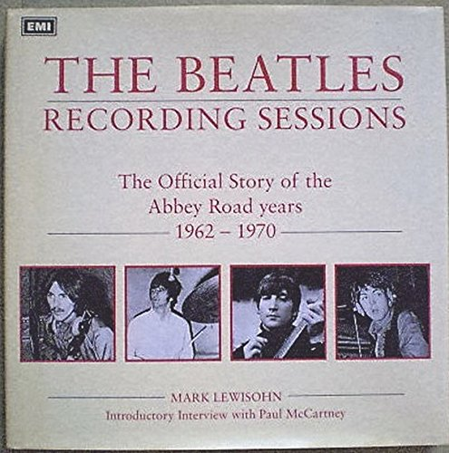Beatles Recording Sessions: Mark Lewisohn