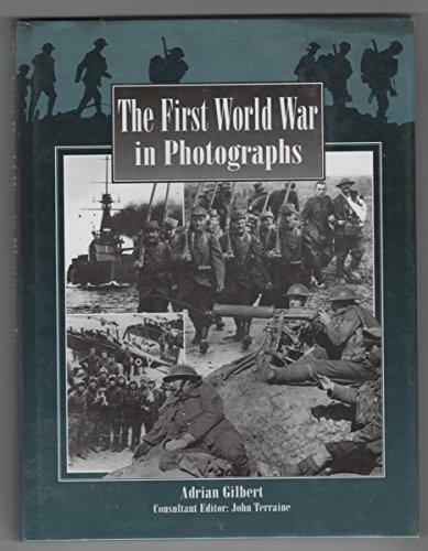 The First World War in Photographs: Gilbert, Adrian