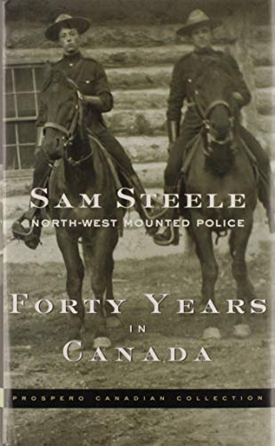 Forty Years in Canada North West Mounted Police 2001 Hardcover