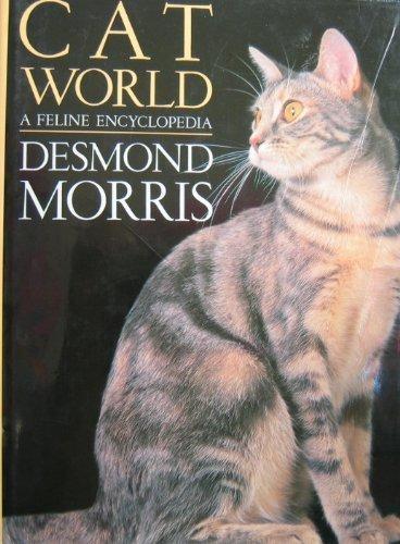 Cat World: A Feline Encyclopedia: Desmond Morris