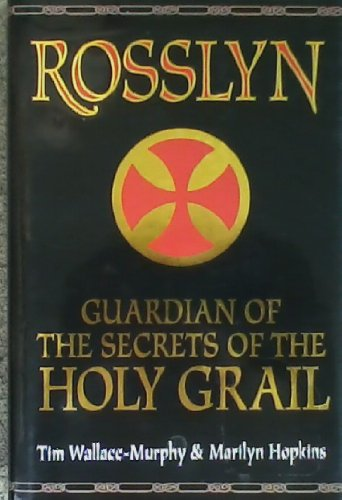 9781552673775: Rosslyn : Guardian of the Secrets of the Holy Grail