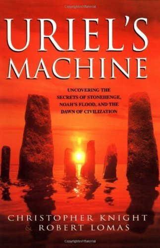 9781552677575: Uriel's Machine: Uncovering the Secrets of Stonehenge, Noah's Flood, and the Dawn of Civilization