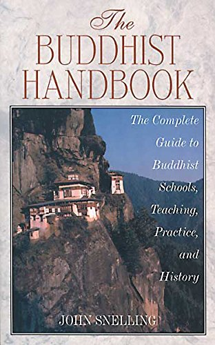 The Buddhist Handbook : A Complete Guide to Teaching and Practice: Snelling, John