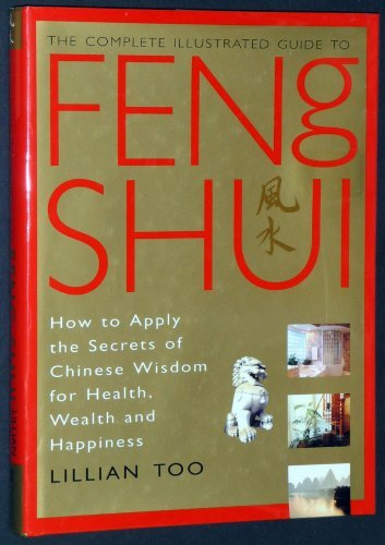 9781552678541: The Complete Illustrated Guide to Feng Shui