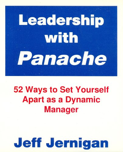 9781552700815: Leadership with Panache: 52 Ways to Set Yourself apart as a Dynamic Leader