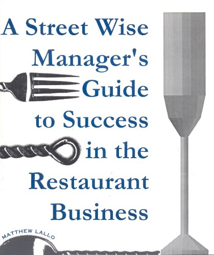 9781552701447: A Street Wise Manager's Guide to Success in the Restaurant Business