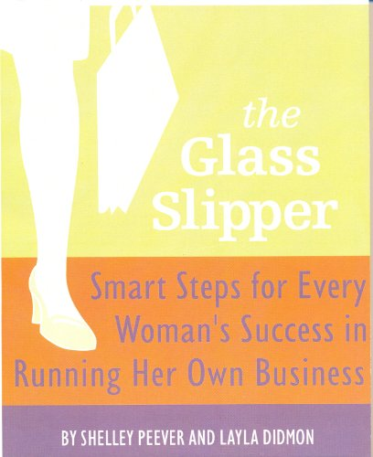 9781552702628: The Glass Slipper: Smart Steps for every Woman's Success in Running Her Own Business