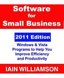 Software for Small Business - Windows & Vista Programs to Help You Improve Efficiency and ...