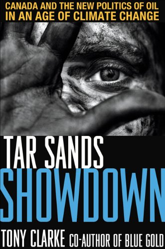 9781552770184: Tar Sands Showdown: Canada and the New Politics of Oil in an Age of Climate Change (Lorimer Illustrated History)