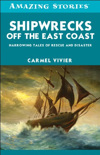 9781552774151: Shipwrecks off the East Coast: Harrowing Tales of Rescue and Disaster (Amazing Stories)
