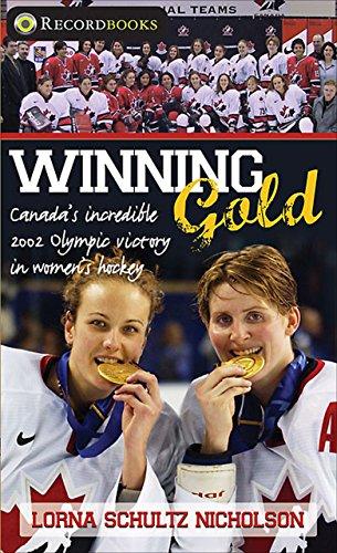 9781552774724: Winning Gold: Canada's incredible 2002 Olympic victory in women's hockey (Lorimer Recordbooks)