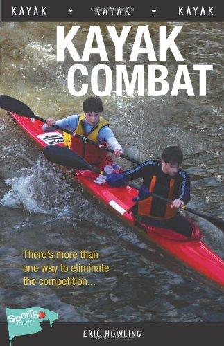 9781552774762: Kayak Combat (Lorimer Sports Stories)