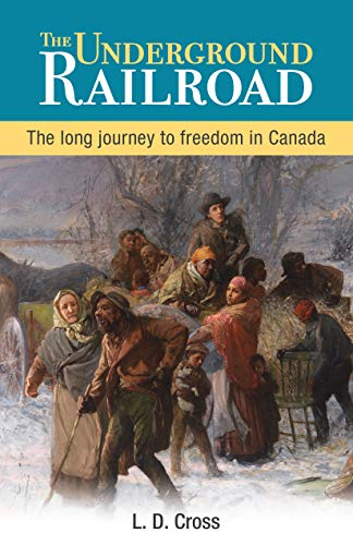9781552775813: The Underground Railroad: The long journey to freedom in Canada (Amazing Stories)
