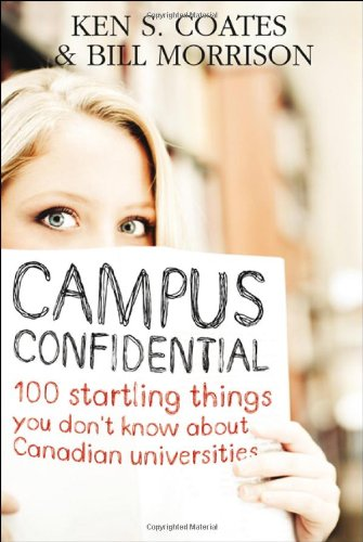 9781552776506: Campus Confidential: 100 startling things you don't know about Canadian universities