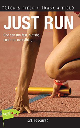 Just Run (Lorimer Sports Stories): Loughead, Deb
