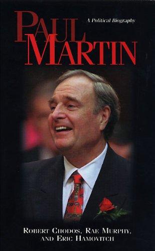 9781552777350: Paul Martin: A Political Biography (Streetlights)