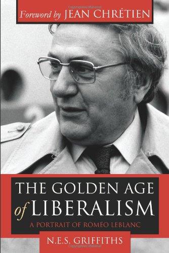 9781552778968: The Golden Age of Liberalism: A Portrait of Roméo LeBlanc