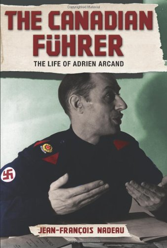 9781552779040: The Canadian Fuhrer: The Life of Adrien Arcand