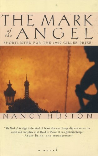The Mark of the Angel (1552780848) by Nancy Huston