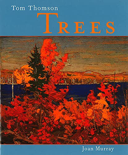 Tom Thomson: Trees (1552780929) by Murray, Joan