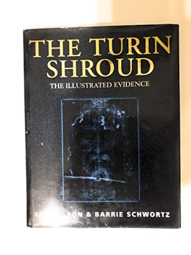 9781552781494: The Turin Shroud : The Illustrated Evidence