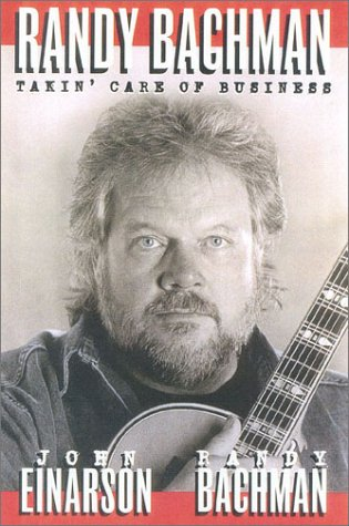 Randy Bachman: Takin' Care of Business (1552781607) by John Einarson; Randy Bachman
