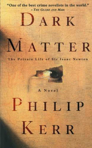 9781552783221: Dark Matter : The Private Life of Sir Issac Newton