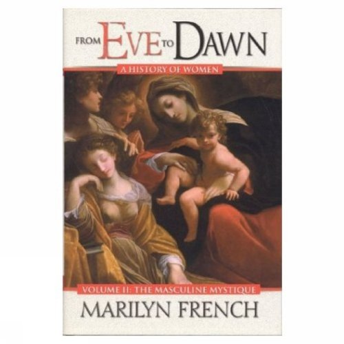 9781552783238: From Eve to Dawn: The Masculine Mystique (From Eve to Dawn: A History of Women) (Volume 2)