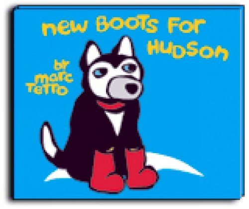 New Boots for Hudson: Tetro, Marc