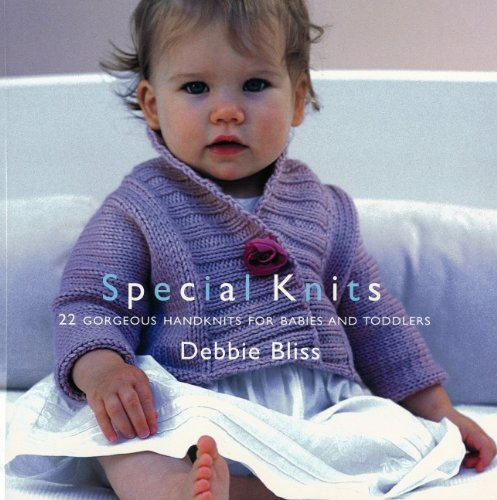 9781552784815: (SPECIAL KNITS: 22 GORGEOUS HANDKNITS FOR BABIES AND TODDLERS) BY BLISS, DEBBIE(AUTHOR)Hardcover Apr-2005