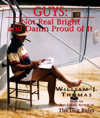 Guys: Not Real Bright and Damn Proud of It: Thomas, William J.