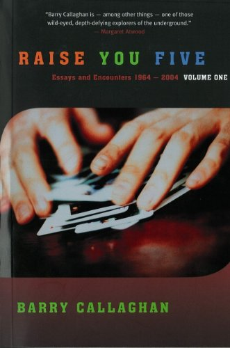 Raise You Five : Essays and Encounters 1964-2004 Volume 1