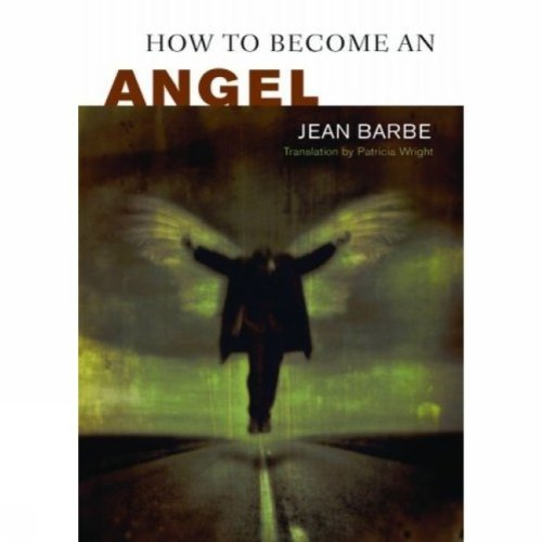 How Become an Angel: Jean Barbe, Patricia
