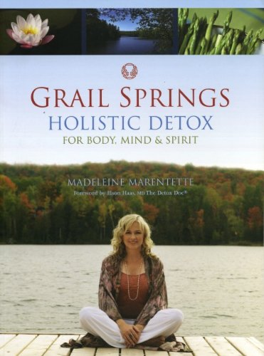 Grail Springs Holistic Detox: For Body, Mind & Spirit