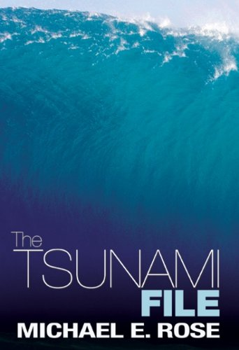 Tsunami File: Michael E. Rose
