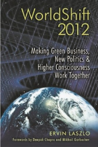 9781552787779: Worldshift 2012: Making Green Business, New Politics, and Higher Consciousness Work Together