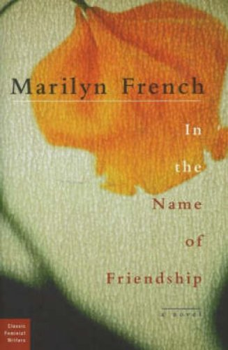 In The Name Of Friendship: Marilyn French