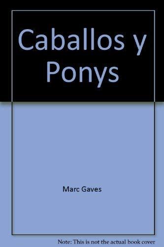 Caballos y Ponys (En la Punta de sus Dedos): Marc Gaves