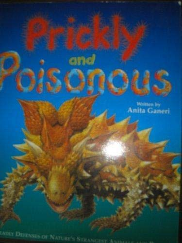 Prickly and poisonous: The Deadly Defenses of Nature's Strangest Animals and Plants (9781552802694) by n/a