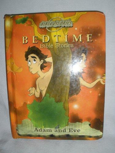 Bedtime Bible Stories (Adam and Eve): Bessada, Maissa.