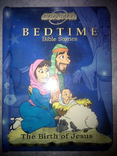 The Birth of Jesus (Bedtime Bible Stories): Maissa Bessada