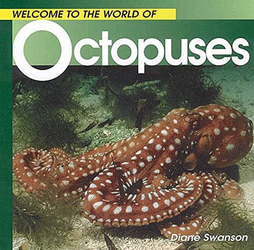 Welcome to the World of Octopuses (Welcome to the World Series) (1552850234) by Diane Swanson