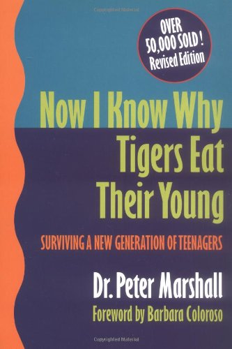 Now I Know Why Tigers Eat Their Young; Surviving a New Generation of Teenagers