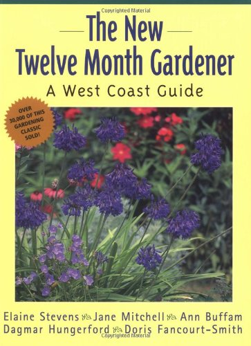 9781552850633: The New Twelve Month Gardener: A West Coast Guide