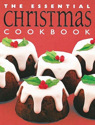 9781552851081: The Essential Christmas Cookbook (Essential Cookbooks)