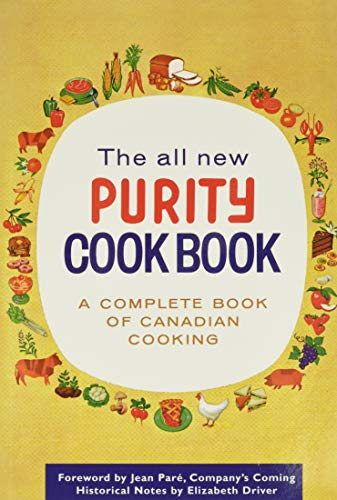 The All New Purity Cookbook (Classic Canadian: Elizabeth Driver