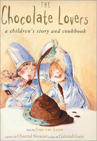 The Chocolate Lovers--A Children's Story and Cookbook: Van Loon, Joan